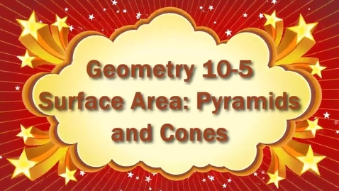 Thumbnail for entry Geometry 10-5 Surface Area of Pyramids and Cones