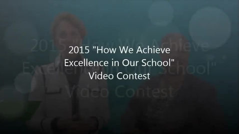 """Thumbnail for entry Winners of 2015 """"How We Achieve Excellence in Our School"""" Video Contest"""