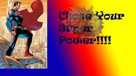 Thumbnail for entry If You Could Have a Superpower... - WSCN (2009-2010)
