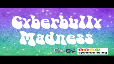 Thumbnail for entry Cyberbully Madness