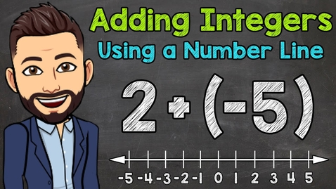 Thumbnail for entry Adding Integers Using a Number Line | Math with Mr. J