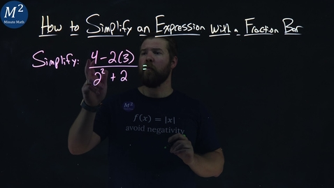 Thumbnail for entry How to Simplify an Expression with a Fraction Bar | (4-2(3))/(2^2+2) | Part 2 of 4 | Minute Math