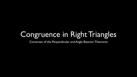 Thumbnail for entry 4.6.3ConversesPerpendicularAngleBisectorTheorems