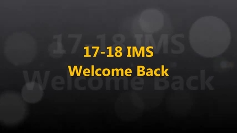 Thumbnail for entry 17-18 IMS Welcome Back