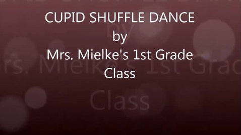Thumbnail for entry Mrs. Mielke's 1st grade: Cupid Shuffle Dance