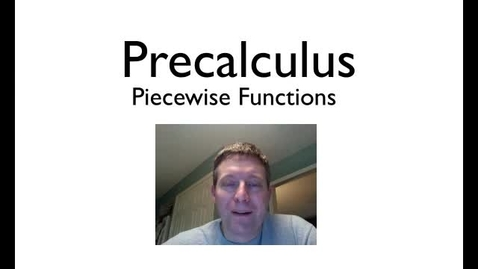 Thumbnail for entry Piecewise Functions
