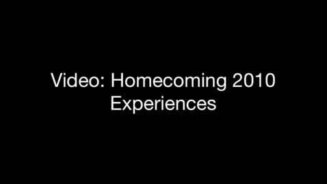 Thumbnail for entry Video: Homecoming 2010 Experiences