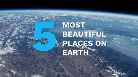 Thumbnail for entry 5 Most Beautiful Places on Earth