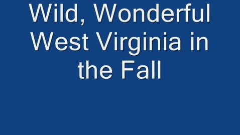 Thumbnail for entry WV in the Fall