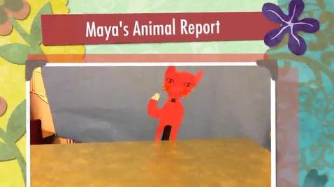 Thumbnail for entry Maya's Animal Report