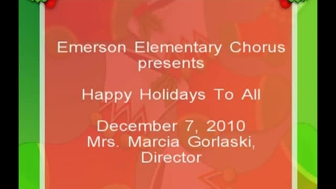 Thumbnail for entry Emerson Elementary Winter Choral Concert 2010