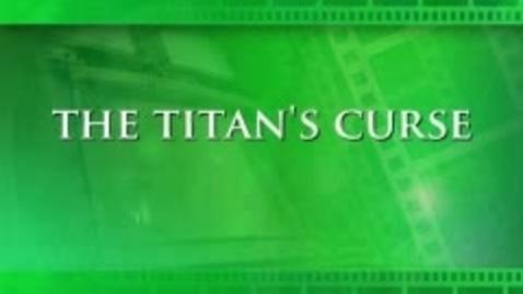 Thumbnail for entry The Titan's Curse