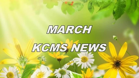 Thumbnail for entry KCMS News March 2017