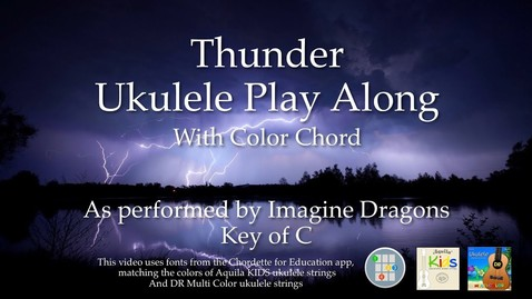 Thumbnail for entry Thunder Ukulele Play Along