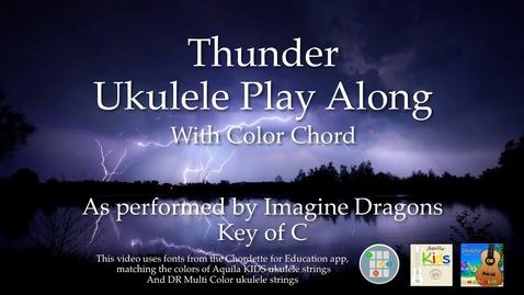 Thumbnail for entry Thunder Ukulele Play Along