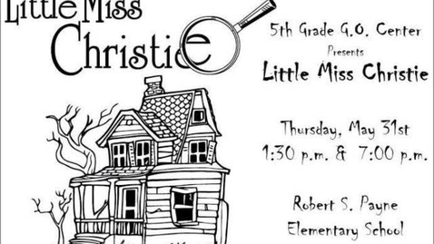 Thumbnail for entry Little Miss Christie - 5th GO Center - R.S. Payne Elementary