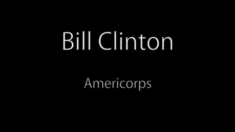 Thumbnail for entry Bill Clinton, Americorps