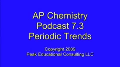 Thumbnail for entry AP Chem 7.3 Periodic Trends