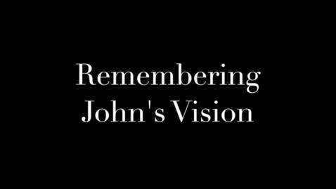 Thumbnail for entry Remembering John's Vision