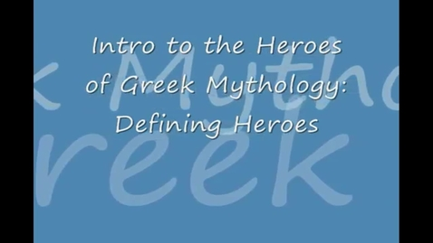 Thumbnail for entry Heroes of Greek Mythology-What is a hero?