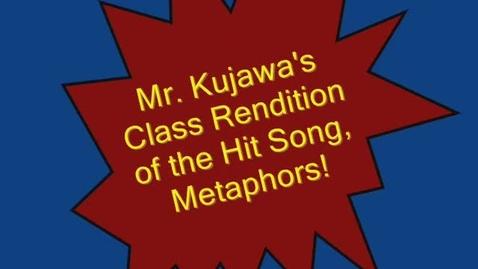 Thumbnail for entry Metaphors, Metaphors, Metaphors Kujawa Class 2013
