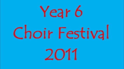 Thumbnail for entry Year 6 Choir Festival