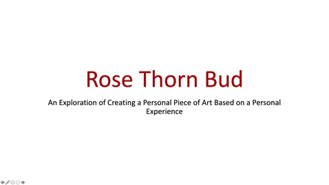 Thumbnail for entry Art Project Rose Thorn Bud Part 1