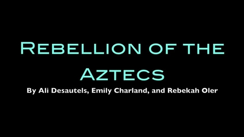 Thumbnail for entry Rebellion of the Aztecs