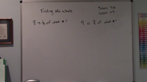 Thumbnail for entry Saxon 7/6 - Lesson 117 - Finding a Whole When a Fraction Is Known