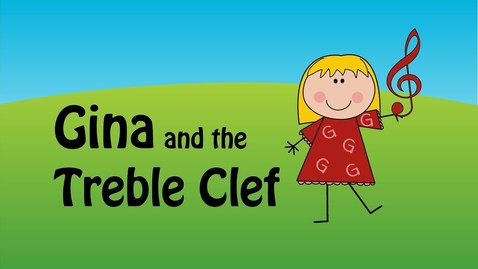 Thumbnail for entry Gina and the Treble Clef