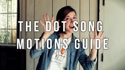 Thumbnail for entry The Dot Song Motions Guide - Emily Arrow & Peter H. Reynolds