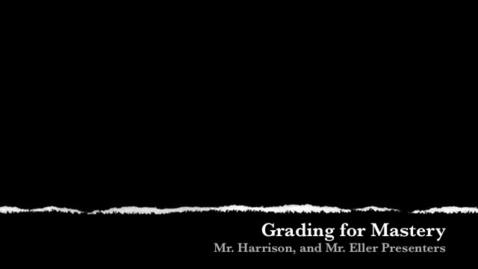 Thumbnail for entry Grading for Mastery OMS University