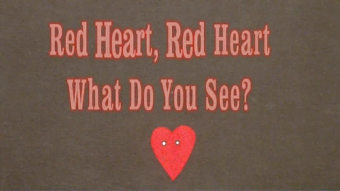 Thumbnail for entry Valentine's Day - Red Heart, Red Heart, What Do You See? - Littlestorybug