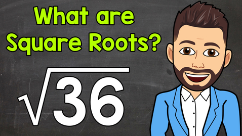 Thumbnail for entry What are Square Roots? | Math with Mr. J