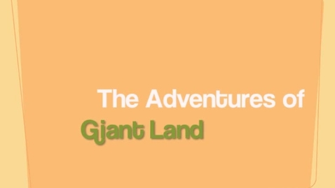 Thumbnail for entry Adventures in Giant Land