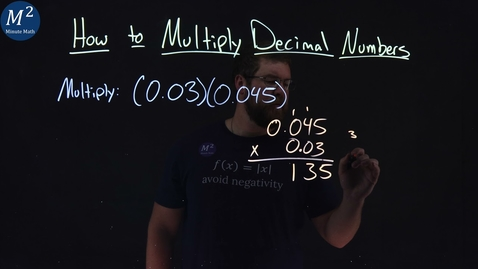 Thumbnail for entry How to Multiply Decimal Numbers | Part 3 of 3 | Multiply: (0.03)(0.045) | Minute Math