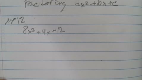 Thumbnail for entry Factoring Trinomials ax2 bx c part 2