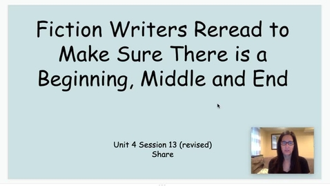 Thumbnail for entry WW Unit 4 Session 14 Day 2 Writers Reread Beginning Middle End (Share)