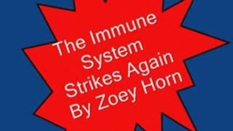 Thumbnail for entry Immune System Strikes Again