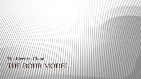 Thumbnail for entry Kleinsmith Electron Cloud: Bohr Model