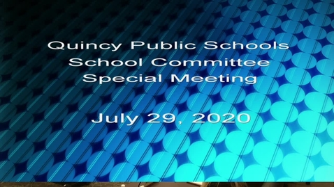 Thumbnail for entry Quincy School Committee July 29,  2020 part 1