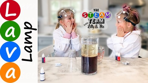 Thumbnail for entry The STEAM Team with Lilly & Me: Lava Lamp
