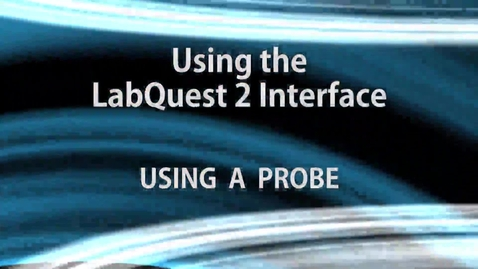 Thumbnail for entry Using the LabQuest 2: External Probes