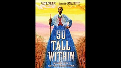 Thumbnail for entry So Tall Within Sojourner Truth's Long Walk Toward Freedom