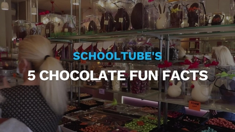 Thumbnail for entry SchoolTube's 5 Chocolate Fun Facts