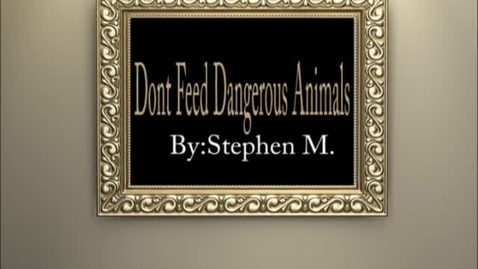 Thumbnail for entry Don't Feed Dangerous animals