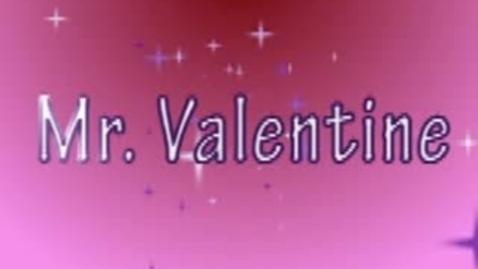 Thumbnail for entry Mr. Valentine
