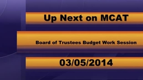 Thumbnail for entry MCPS Board of Trustees 03-05-2014