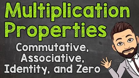 Thumbnail for entry Multiplication Properties | Commutative, Associative, Identity, & Zero | Math with Mr. J