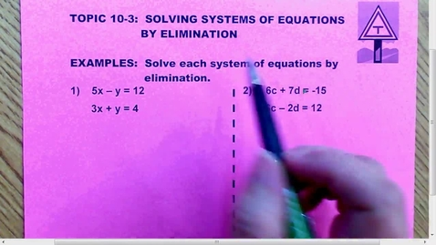 Thumbnail for entry 10.3 Solve Systems by Elimination
